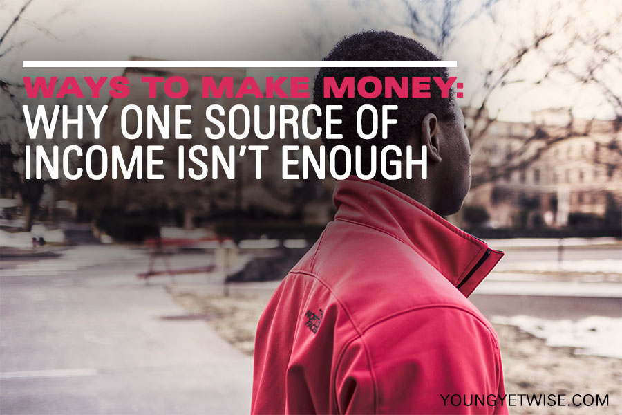 Ways to make money: why one source of income isn't enough