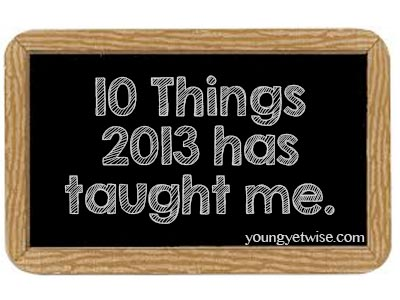 10 things 2013 has taught me