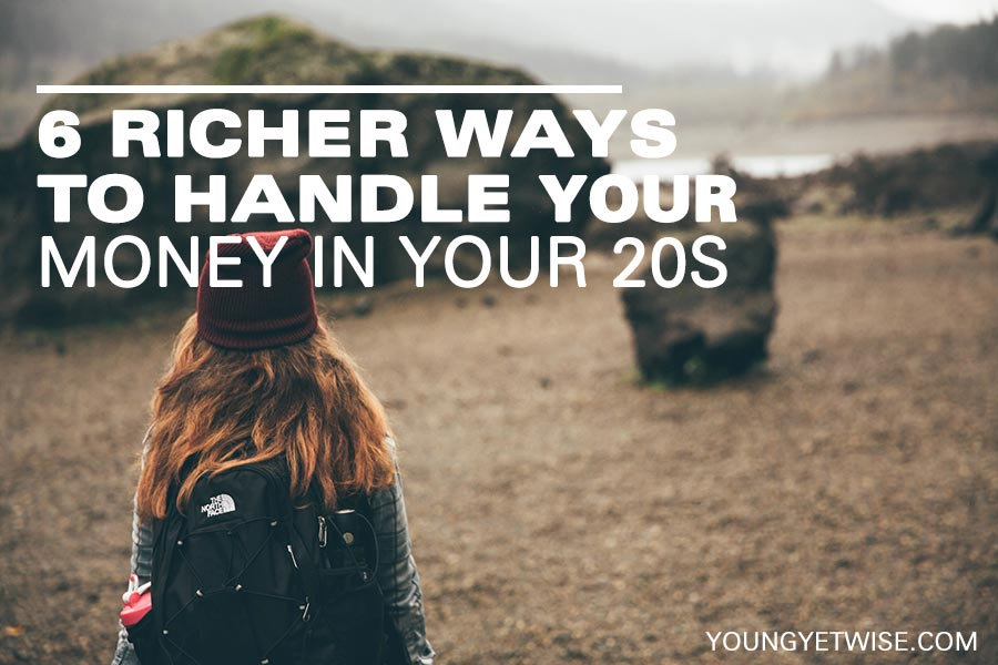 6 richer ways to handle your money in your 20s