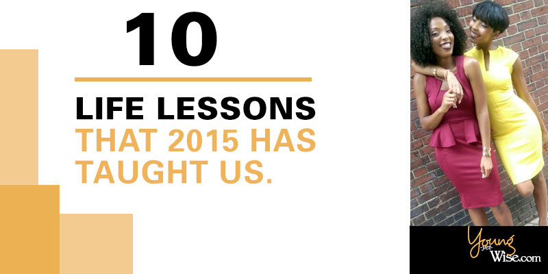 10 life lessons that 2015 has taught us