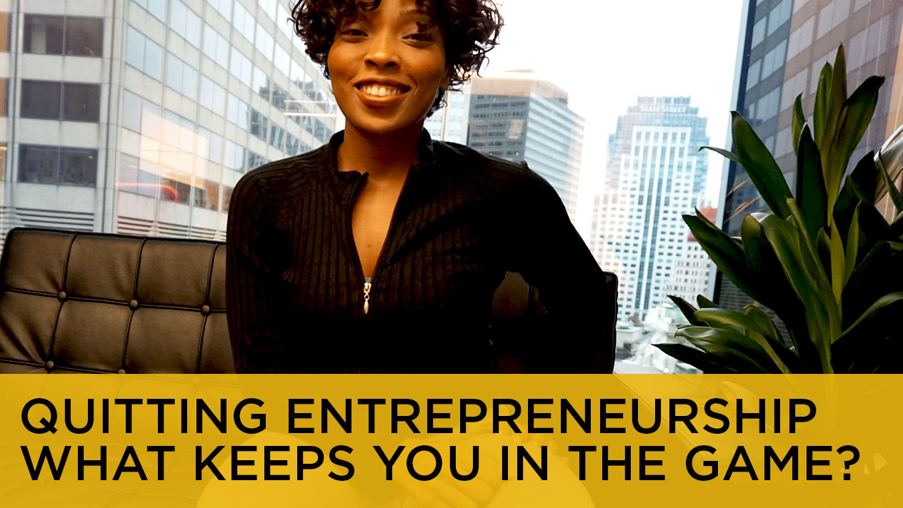 Quitting Entrepreneurship What keeps you in the game?