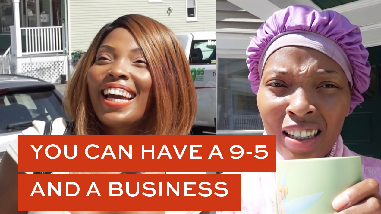 you can do both have a job and run a business